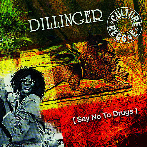 Say No To Drugs by Dillinger