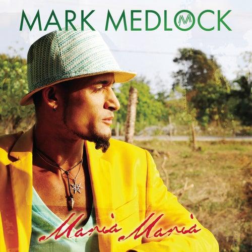 Maria, Maria von Mark Medlock