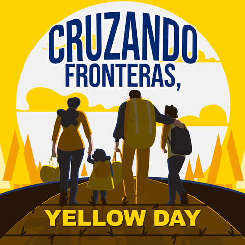 Cruzando Fronteras Yellow Day by Various Artists