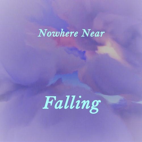Falling by Nowhere Near