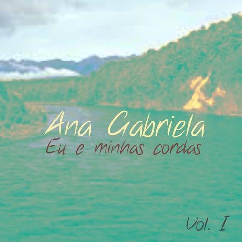 Eu E Minhas Cordas, Vol. 1 by Ana Gabriela