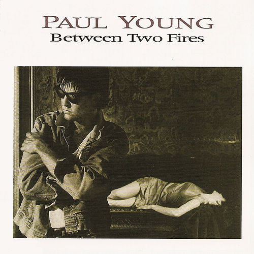 Between Two Fires (Expanded Edition) von Paul Young