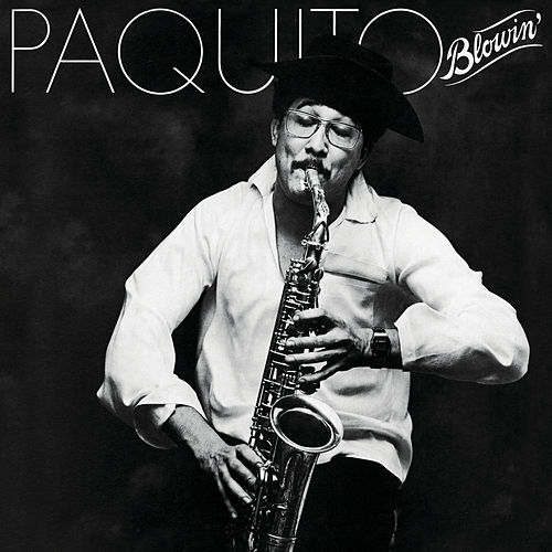 Blowin' by Paquito D'Rivera