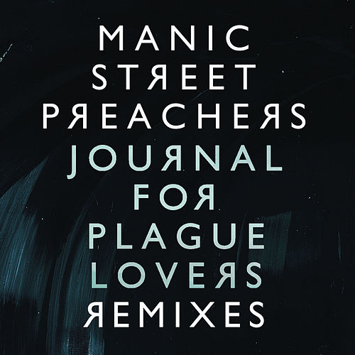 Journal For Plague Lovers Remixes E.P. by Manic Street Preachers
