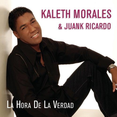 La Hora de la Verdad von Kaleth Morales
