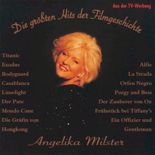Die größten Hits der Filmgeschichte by Angelika Milster