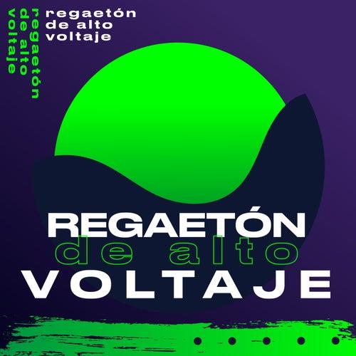 Regaetón de alto voltaje von Various Artists