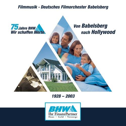 75 Jahre BHW von Babelsberg nach Hollywood von Deutsches Filmorchester Babelsberg