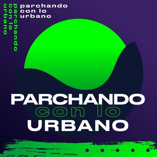 Parchando con lo Urbano de Various Artists