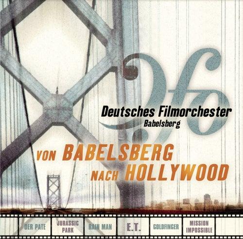 Von Babelsberg nach Hollywood von Deutsches Filmorchester Babelsberg