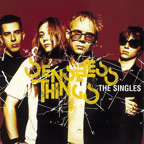 The Singles de Senseless Things