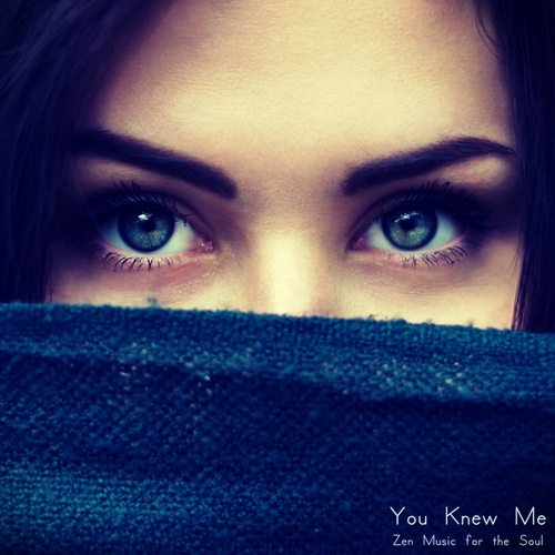 You Knew Me (Zen Music for the Soul) by Massage Tribe