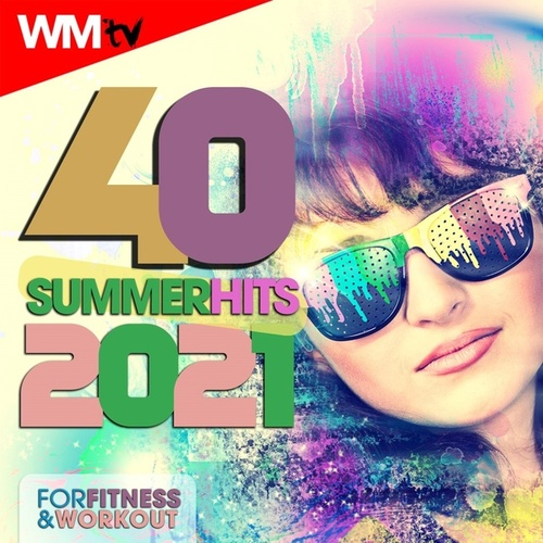 40 Summer Hits 2021 For Fitness & Workout (Unmixed Compilation for Fitness & Workout 128 Bpm / 32 Count) di Workout Music Tv