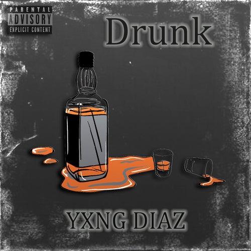 Drunk de Yxng Diaz