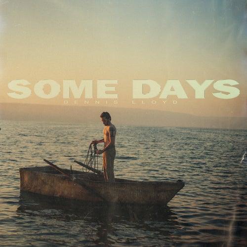 Some Days by Dennis Lloyd