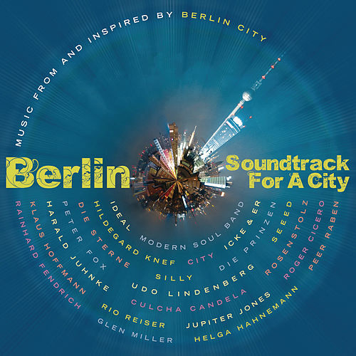 Berlin: Soundtrack For A City von Various Artists