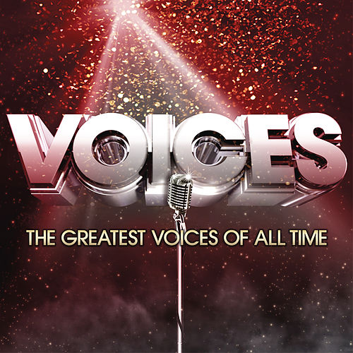 Voices: The Greatest Voices of All Time by Various Artists