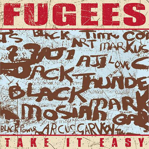 Take It Easy van Fugees