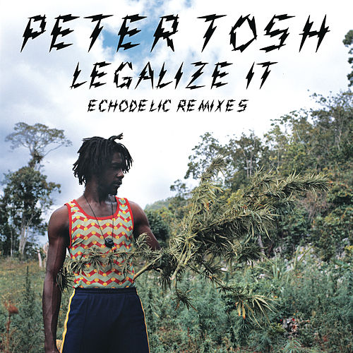 Legalize It: Echodelic Remixes de Peter Tosh