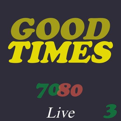 Good Times 70/80 Live 3 von Various Artists
