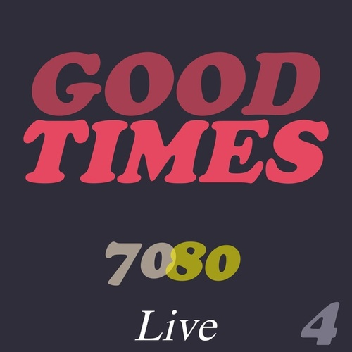 Good Times 70/80 Live 4 by Various Artists