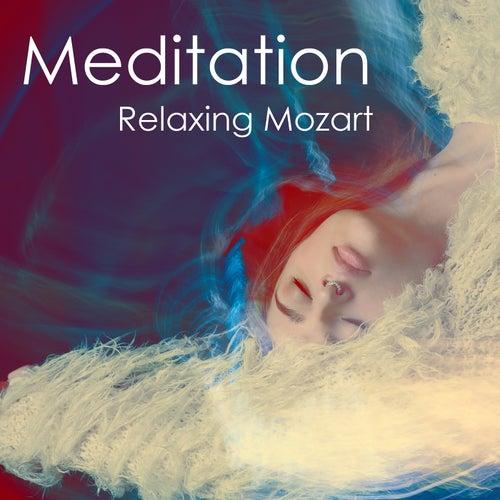 Meditation - Relaxing Mozart von Wolfgang Amadeus Mozart