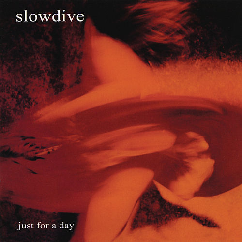 Just For A Day von Slowdive