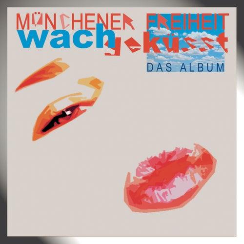 Wachgeküsst von Münchener Freiheit