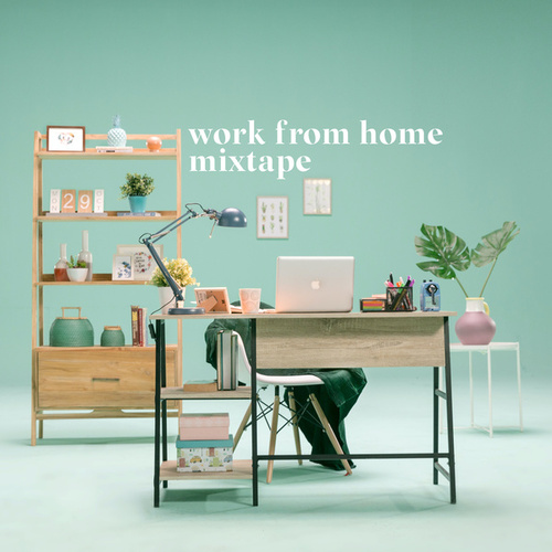 Work From Home Mixtape by Various Artists