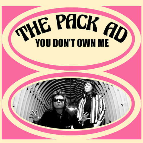 You Don't Own Me by The Pack A.D.