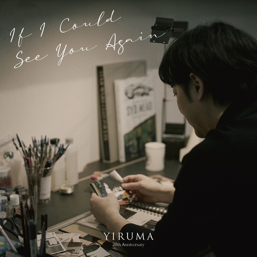 If I Could See You Again by Yiruma