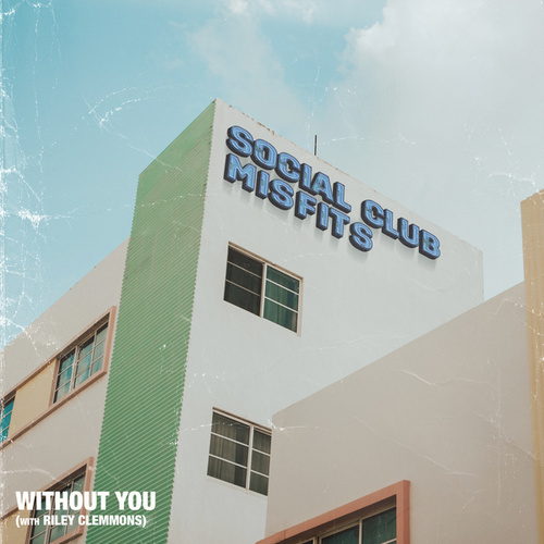 Without You by Social Club Misfits