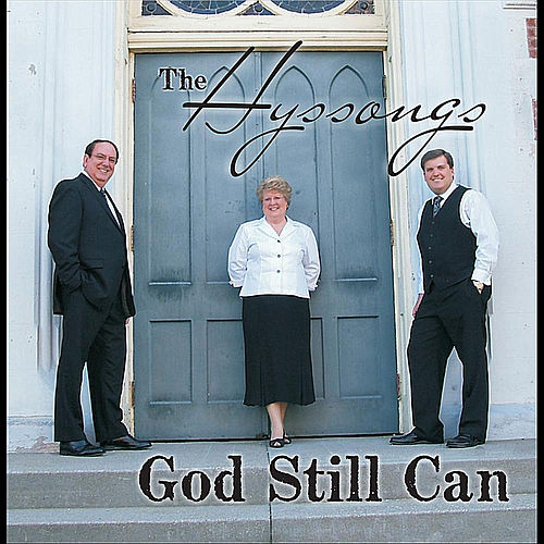 God Still Can by The Hyssongs