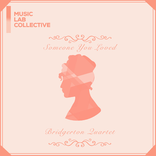 Someone You Loved (arr. string quartet) (Inspired by 'Bridgerton') by Music Lab Collective