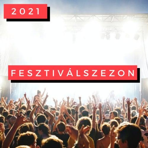 Fesztiválszezon 2021 by Various Artists