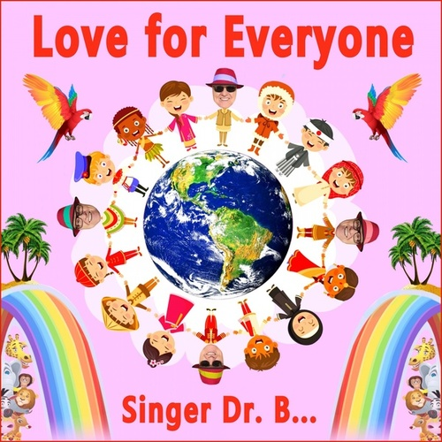 Love for Everyone by Singer Dr. B...