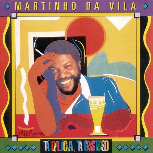 Tá Delícia, Tá Gostoso by Martinho da Vila
