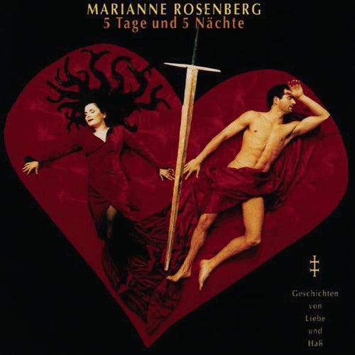 5 Tage und 5 Nächte - Geschichten von Liebe und Haß von Marianne Rosenberg