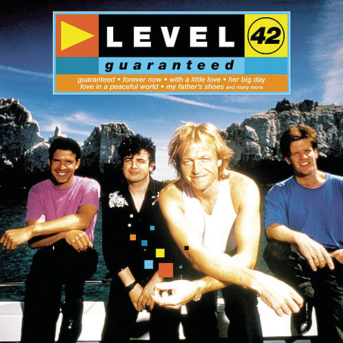 Guaranteed by Level 42