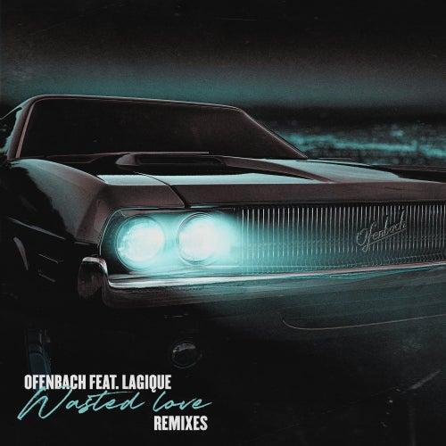 Wasted Love (feat. Lagique) (Remixes) von Ofenbach