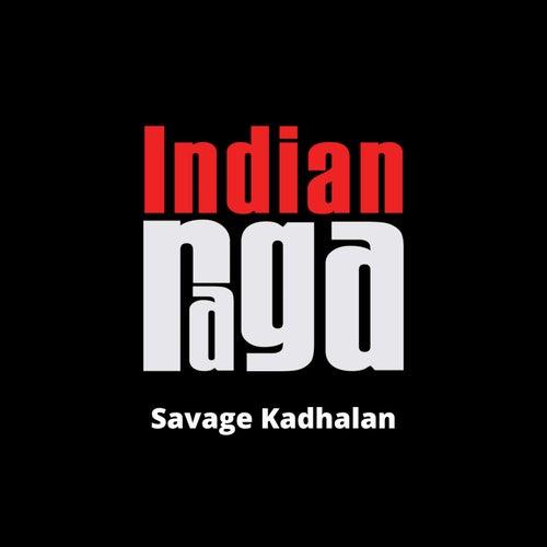 Savage Kadhalan by Indianraga