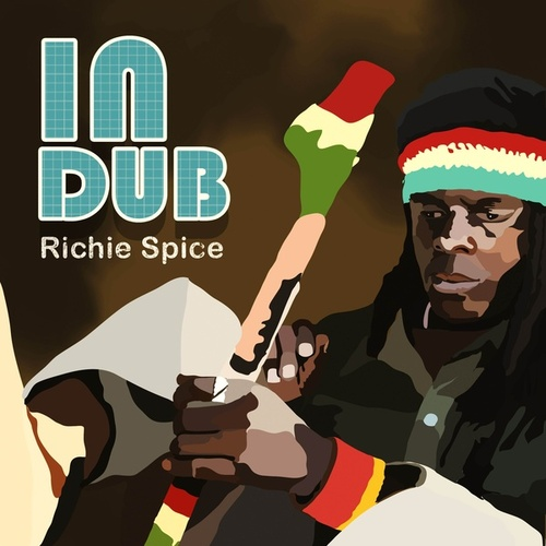 Richie Spice In Dub von Richie Spice
