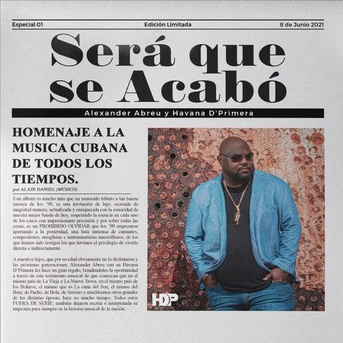 Será Que Se Acabó by Havana D'Primera