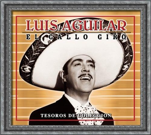 Tesoros De Coleccion - Luis Aguilar 'El Gallo De Oro' de Luis Aguilar