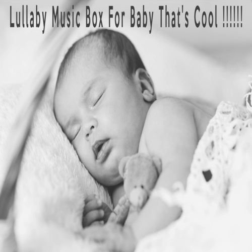 Lullaby Music Box For Baby That's Cool !!!!!! by Color Noise Therapy
