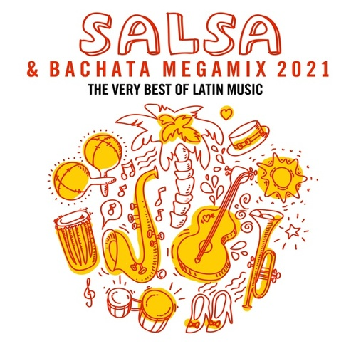 Salsa & Bachata Megamix 2021: The Very Best of Latin Music by Various Artists