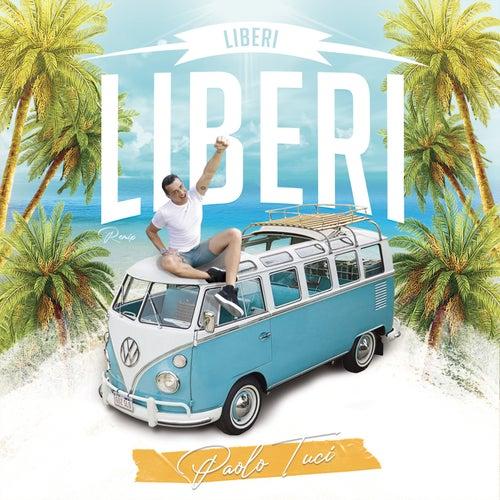 Liberi Liberi (Remix) de Paolo Tuci