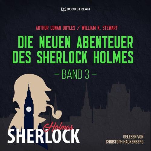 Die neuen Abenteuer des Sherlock Holmes - Band 3 (Ungekürzt) von Sir Arthur Conan Doyle