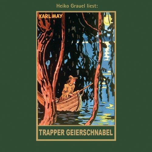 Trapper Geierschnabel - Karl Mays Gesammelte Werke, Band 54 (Ungekürzt) von Karl May