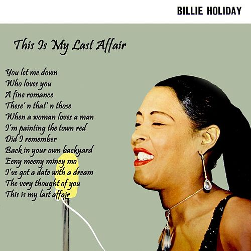 This Is My Last Affair von Billie Holiday